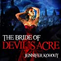 The Bride of Devil's Acre (       UNABRIDGED) by Jennifer Kohout Narrated by Michaela James
