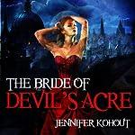 The Bride of Devil's Acre | Jennifer Kohout