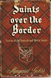 img - for Saints over the border ;: Stories of the Scottish and Welsh saints book / textbook / text book