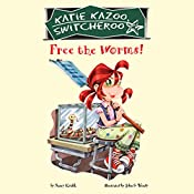 Free the Worms!: Katie Kazoo, Switcheroo #28 | Nancy Krulik