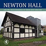 Michael Nevell Newton Hall and the Cruck Buildings of North West England (Archaeology of Tameside Series)