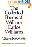 The Collected Poems of William Carlos Williams, Vol. 1: 1909-1939