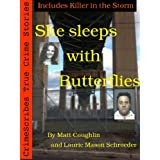 She Sleeps with Butterflies: CrimeScribes True Crime Stories