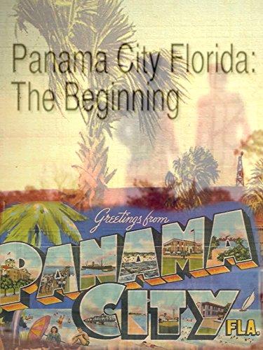 Panama City Florida: The Beginning