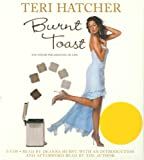 Teri Hatcher Burnt Toast: And Other Philosophies of Life