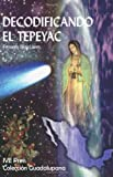 img - for Decodificando el Tepeyac (Spanish Edition) book / textbook / text book