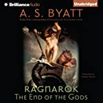 Ragnarok: The End of the Gods (       UNABRIDGED) by A. S. Byatt Narrated by Harriet Walter