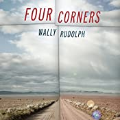Four Corners: A Novel | [Wally Rudolph]