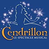 Cendrillon, Le Spectacle Musical