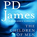 The Children of Men (       UNABRIDGED) by P.D. James Narrated by David Case