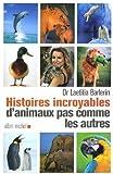 echange, troc Laetitia Barlerin, Georges-François Rey - Histoires incroyables d'animaux pas comme les autres