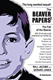 The Beaver Papers 2: The Fall of the Beaver (Volume 2)