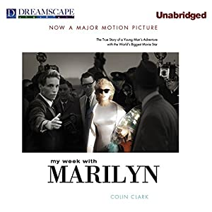 My Week with Marilyn and The Prince, The Show Girl and Me Audiobook