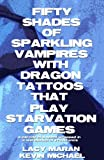 Fifty Shades Of Sparkling Vampires With Dragon Tattoos That Play Starvation Games (A Parody Collection)