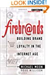 Firebrands: Building Brand Loyalty in...