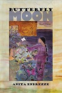 Butterfly Moon: Short Stories (Sun Tracks) Anita Endrezze