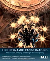 High Dynamic Range Imaging, Second Edition: Acquisition, Display, and Image-Based Lighting ebook download