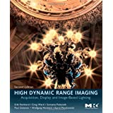 High Dynamic Range Imaging, Second Edition: Acquisition, Display, and Image-Based Lighting ~ Erik Reinhard