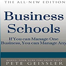 Business Schools: If You Can Manage One Business, You Can Manage Any (Bigshots' Bull) (       UNABRIDGED) by Pete Geissler Narrated by T. David Rutherford