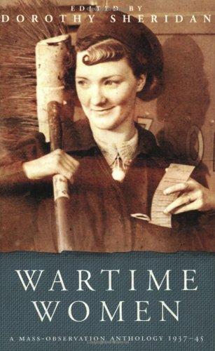 Wartime Women: A Mass-Observation Anthology