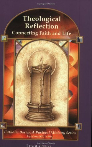 Fndfnsnsdnd theological reflection connecting faith and life catholic basics a pastoral ministry series fandeluxe Images