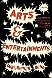 Arts & Entertainments: A Novel