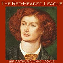 The Red-Headed League: A Sherlock Holmes Story (       UNABRIDGED) by Arthur Conan Doyle Narrated by Cathy Dobson