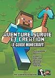 echange, troc Minecraft.fr - Aventure, survie et création: Le Guide Minecraft