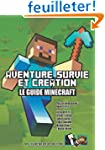 Le guide Minecraft : Aventure, survie...