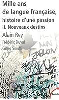 Mille ans de langue fran�aise, tome 2 : Nouveaux destins