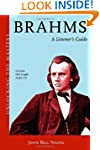 Brahms: Unlocking the Masters Series