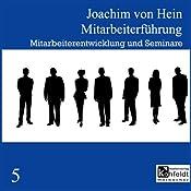 Mitarbeiterentwicklung und Seminare (Mitarbeiterführung 5) | Joachim von Hein
