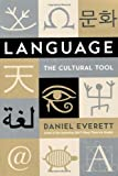Daniel L. Everett Language: The Cultural Tool