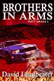 Brothers In Arms (Matt Drake Book 5) (English Edition)