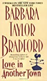 Love in Another Town (0006498221) by Bradford, Barbara Taylor