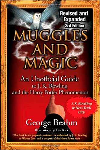 Muggles and Magic, 3rd Edition: An Unofficial Guide written by George Beahm