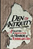 img - for Den of Antiquity: A collection of Steampunk tales by Members of the Scribblers' Den book / textbook / text book