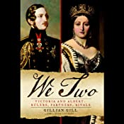 We Two: Victoria and Albert: Rulers, Partners, Rivals | [Gillian Gill]