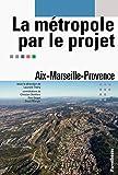 """Afficher """"La Métropole par le projet"""""""