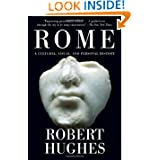Rome: A Cultural, Visual, and Personal History (Vintage)