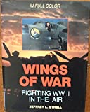 Wings of War: Fighting WW II in the Air (1557502498) by Ethell, Jeffrey L.