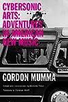 Cybersonic Arts: Adventures in Americ...