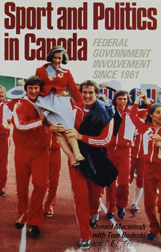 Sport and Politics in Canada: Federal Government Involvement Since 1961