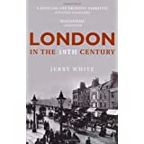 London In The Nineteenth Century: 'A Human Awful Wonder of God'by Jerry White