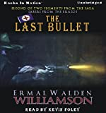 img - for The Last Bullet by Ermal Walden Williamson (Sabers from the Brazos Series, Book 2) from Books In Motion.com book / textbook / text book