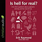 Is Hell for Real? | Erik Raymond