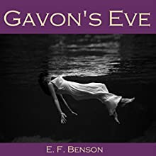 Gavon's Eve (       UNABRIDGED) by E. F. Benson Narrated by Cathy Dobson
