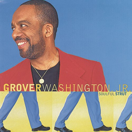 Soulful Strut by Grover Washington Jr.