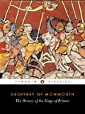 The History of the Kings of Britain (Penguin Classics) (0140441700) by Geoffrey of Monmouth