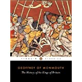 The History of the Kings of Britain (Classics)by Geoffrey of Monmouth
